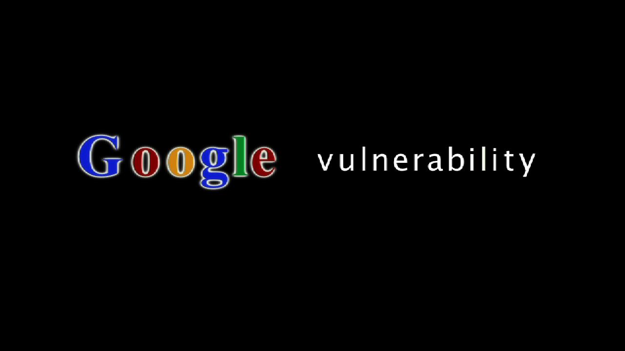 Google Vulnerability