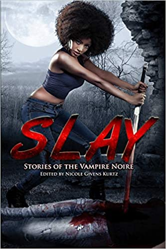 """""""SLAY: Stories of the Vampire Noire"""" contains Vonnie's story, """"In Egypt's Shadows."""""""