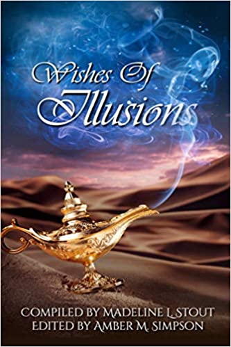 """Wishes of Illusions"" contains Vonnie's story, ""The Brass Fly."""