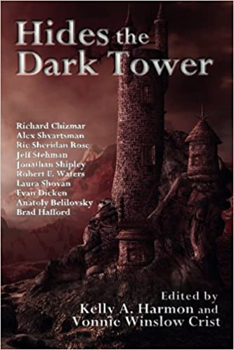 """""""Hides the Dark Tower"""" from Pole to Pole Publishing edited by Vonnie Winslow Crist and Kelly Harmon."""
