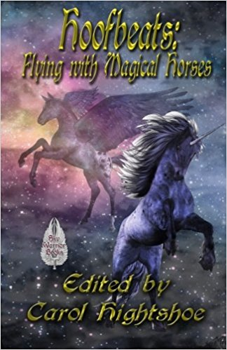 """""""Beneath the Summer Moon"""" by Vonnie Winslow Crist was included in """"Hoofbeats: Flying with Magical Horses"""""""