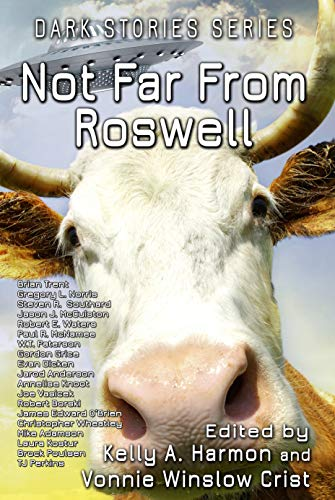 """""""Not Far From Roswell"""" from Pole to Pole Publishing was edited by Vonnie Winslow Crist and Kelly A. Harmon."""