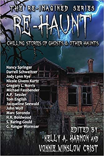 """""""Re-Haunt: Chilling Stories of Ghosts and Other Haunts"""" edited by Vonnie Winslow Crist and Kelly A. Harmon."""