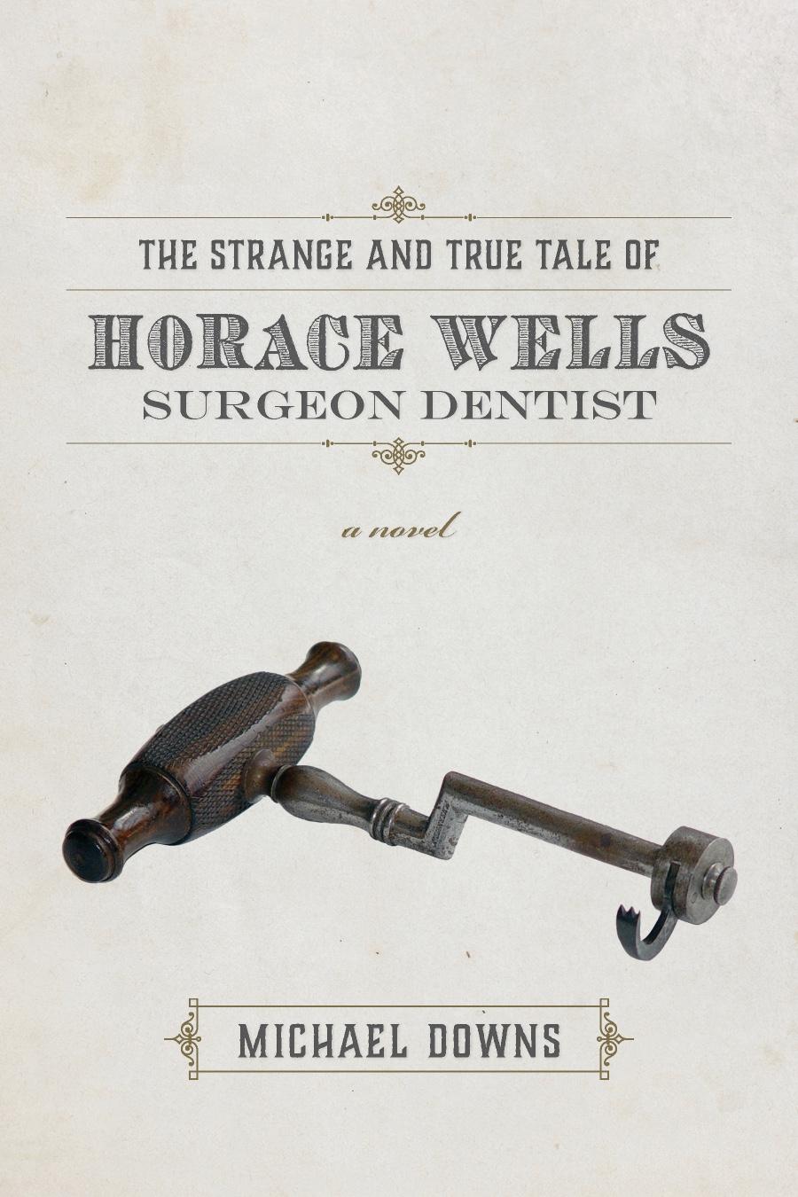 Horace Wells, Michael Downs, Acre Books
