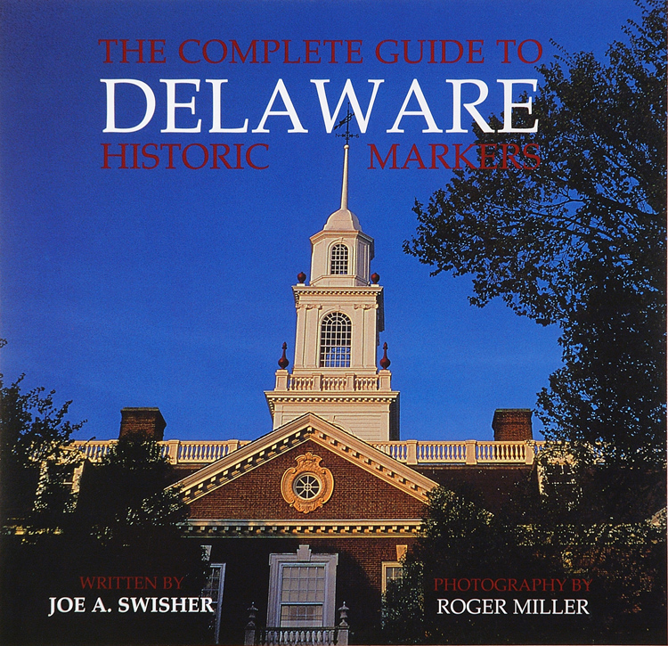 """THE COMPLETE GUIDE TO DELAWARE HISTORIC MARKERS"" 2001"