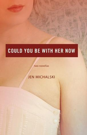 Could You Be With Her Now (Dzanc Books)