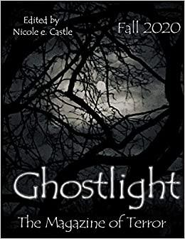 """Ghostlight: The Magazine of Terror"" Fall 2020 contains Vonnie's story, ""The Wondercade."""