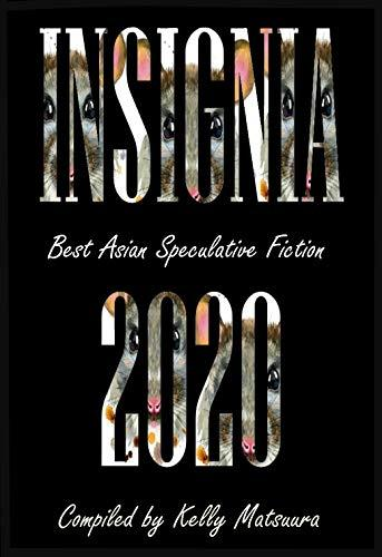 """Insignia 2020: Best Asian Speculative Fiction"" contains Vonnie's story, ""Kindness."""