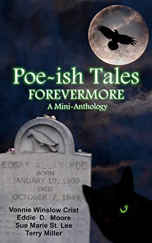 """Poe-ish Tales Forevermore"" contains Vonnie's story, ""An Unkindness."""