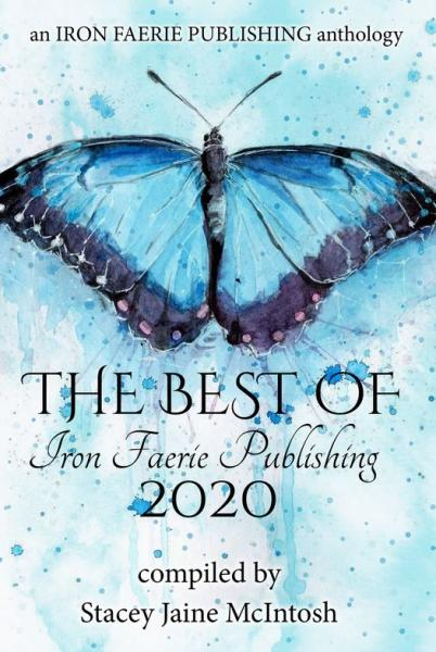 """""""Biast Na Srognig"""" by Vonnie Winslow Crist is included in """"The Best of Iron Faerie Publishing 2020"""""""