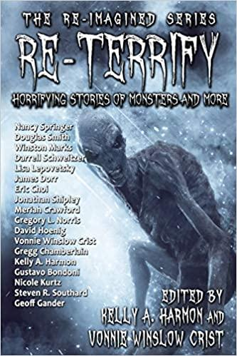 """Re-Terrify: Horrifying Stories of Monsters and More"" edited by Vonnie Winslow Crist and Kelly A. Harmon."