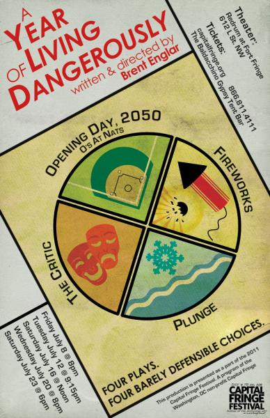 """A Year of Living Dangerously"" is written and directed by Brent Englar. This cycle of four 10-minute plays will have four performances in July 2011 as part of the Capital Fringe Festival."