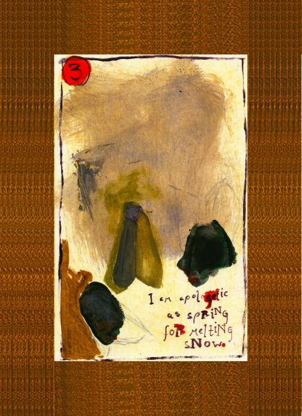 moth painting on a card numbered three and the words i am as apologetic as spring for melting snow