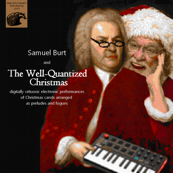 "Pixelated image of Bach as Mrs. Claus with Santa Claus behind her. Album labeled: ""Samuel Burt and The Well-Quantized Christmas"""