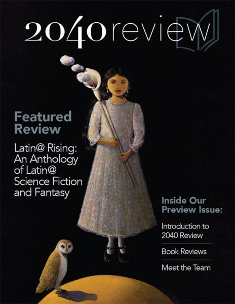 """2040 Review preview issue cover of the featured book """"Latin@ Rising: An Anthology of Latin@ Science Fiction and Fantasy"""""""