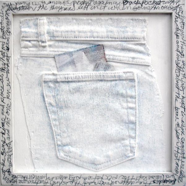 """Back Pocket"" is mixed media with graphite text, 10"" x 10"", denim pocket on board, 2019. The stream of consciousness writing about empty pocket and the casual materials used evoke a youthful outlook on life."