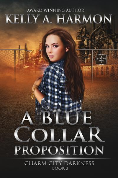 "Cover of the novel, ""A Blue Collar Proposition,"" by Kelly A. Harmon."