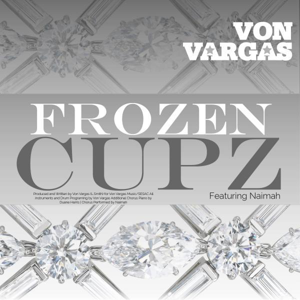 """Von Vargas """"Frozen Cupz"""" Single Song Atwork Cover"""